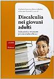 Discalculia nei giovani adulti. Indicazioni e strumenti per uno studio efficace