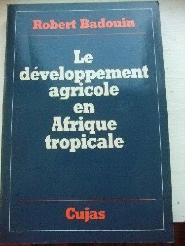 Le dveloppement agricole en Afrique tropicale.