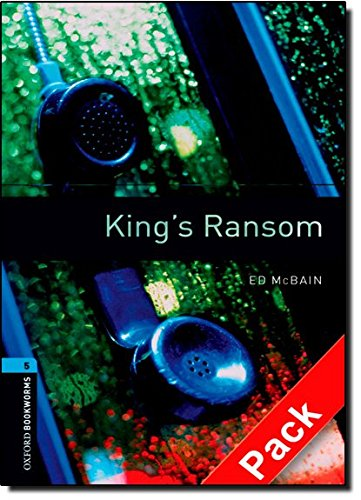 Oxford Bookworms Library: Oxford Bookworms. Stage 5: King's Ransom CD Pack Edition 08: 1800 Headwords