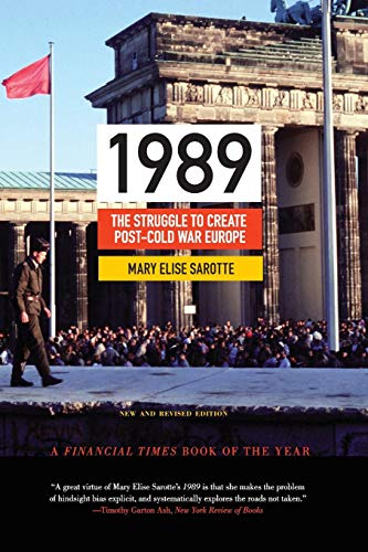 1989 - The Struggle to Create Post-Cold War Europe - Updated Edition (Princeton Studies in International History and Politics, Band 147)