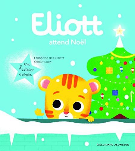 Eliott attend Noël: Eliott 5 par Françoise de Guibert