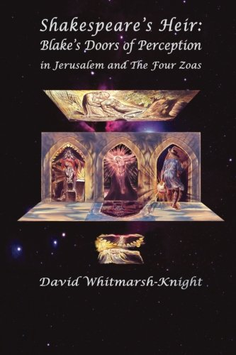 Shakespeare's Heir: Blake's Doors of Perception in Jerusalem and the Four Zoas por David Whitmarsh-knight