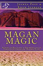 Magan Magic: Sumerian Religion & The Babylonian Tablets of Creation (Enuma Eliš)