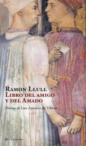 El libro del amigo y del amado (Clasicos (la Esfera)) por Ramon Llull
