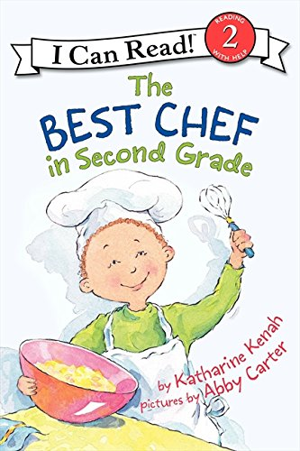 The Best Chef in Second Grade (I Can Read: Level 2) por Katharine Kenah