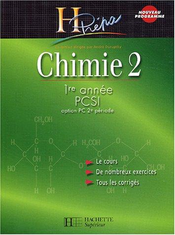 Chimie 1re année PCSI : Cours et exercices corrigés, volume 2, option PC, 2ème période par A. Durupthy