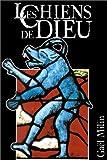Les chiens de Dieu: La représentation du loup-garou en Occident, XIe-XXe siècles