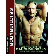 Definierte Bauchmuskeln: Training. Ernährung. Psychologie.