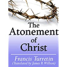 The Atonement of Christ (English Edition)