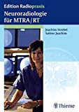 Neuroradiologie für MTRA/RT (Edition Radiopraxis)
