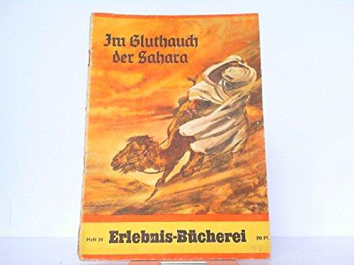 Im Gluthauch der Sahara. Erlebnis-Bücherei Heft 39.