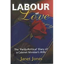 Labour of Love: The Political Diary of a Cabinet Minister's Wife by Janet Jones (1999-11-01)