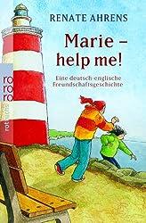 Marie - help me!: Eine deutsch-englische Freundschaftsgeschichte