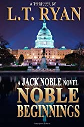 Noble Beginnings: A Jack Noble Novel by L.T. Ryan (2013-04-03)