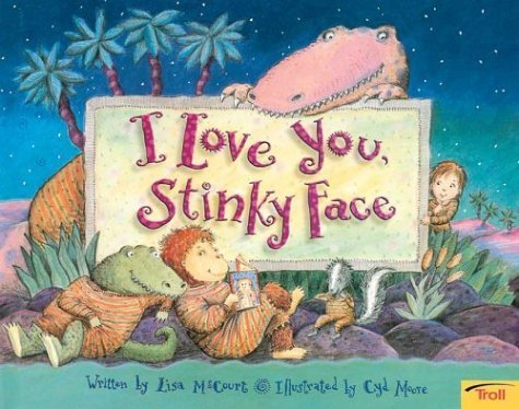 I Love You, Stinky Face by Mccourt, Lisa (2003) Paperback