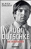 Rudi Dutschke. Die Biographie - Ulrich Chaussy
