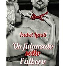 Un fidanzato sotto l'albero (Italian Edition)