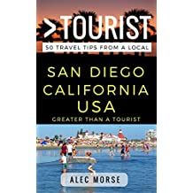 Greater Than a Tourist – San Diego: 50 Travel Tips from a Local (English Edition)