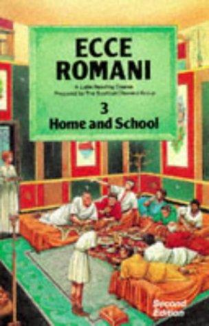 Ecce Romani Book 3 Home and School: A Latin Reading Course: Home and School Bk. 3