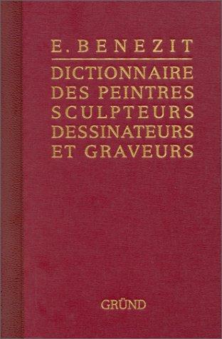 Bénézit, dictionnaire des peintres, sculpteurs, dessinateurs et graveurs, tome 1