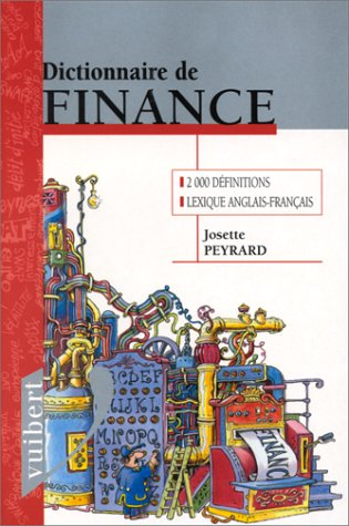 Dictionnaire de finance. Edition 1999