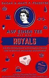 Auf einen Tee mit den Royals: Die verschwundene Unterhose der Queen und 20 weitere spannende Geschichten: Unterhaltsame Fakten über die britische Königsfamilie, ... kennen (Smart & Clever Books Collection 17)
