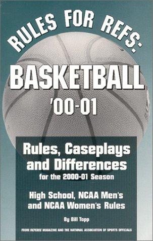 Rules for Refs: Basketball '00-01 por Bill Topp