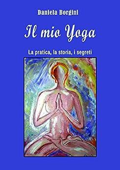 Il mio yoga di [Borgini, Daniela]