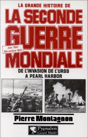 La grande histoire de la Seconde guerre mondiale Tome 3 : De l'invasion de l'URSS à Pearl Harbor par Pierre Montagnon