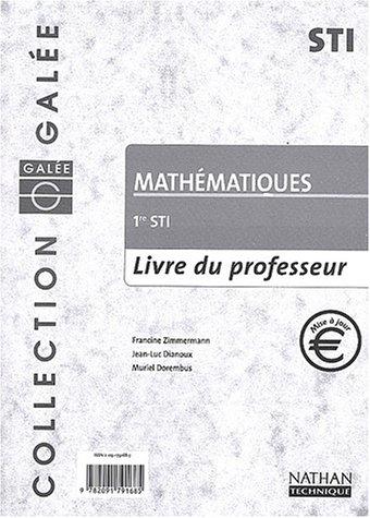 Mathématiques 1ère STI : Livre du professeur par Francine Zimmermann, Jean-Luc Dianoux, Muriel Dorembus
