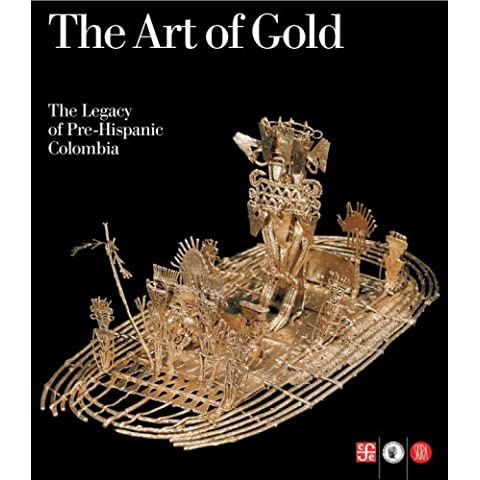 The art of gold. The legacy of Pre-Hispanic Colombia