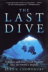 The Last Dive: A Father and Son's Fatal Descent into the Ocean's Depths by Bernie Chowdhury (2002-02-19)