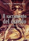 Il sacramento del diavolo: Omosessualismo, sodomia e Cattolicesimo (Collana saggistica Vol. 65)