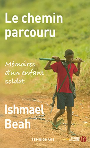 Le Chemin parcouru (DOCUMENTS) par Ishmael BEAH