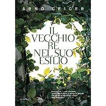Il vecchio re nel suo esilio (Narratori stranieri) (Italian Edition)