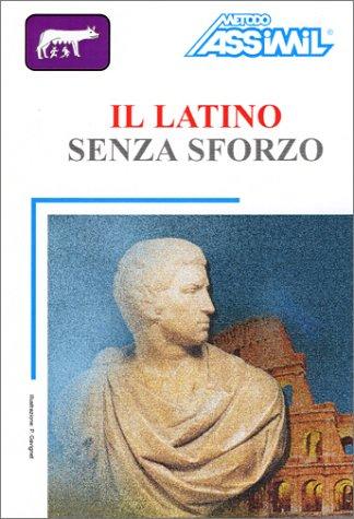 Il Latino senza sforzo (1 livre + coffret de 4 cassettes) (en italien)