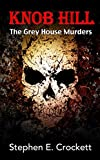 Knob Hill: The Gray House Murders (English Edition)