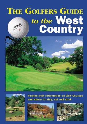 The Golfers Guide to the West Country: Packed with Information on Golf Courses and Where to Stay, Eat and Drink (The Hidden Inns Series) by Kevin Lee (2001-07-31)