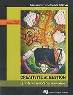Créativité et gestion - Les idées au service de l'innovation de Camille Carrier