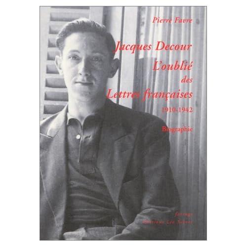 Jacques Decour, l'oublié des Lettres françaises, 1910-1942