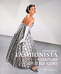 Fashionista: A Century of Style Icons by Simone Werle (2009-04-01)