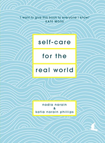Self-Care for the Real World: Practical self-care advice for everyday life por Nadia Narain