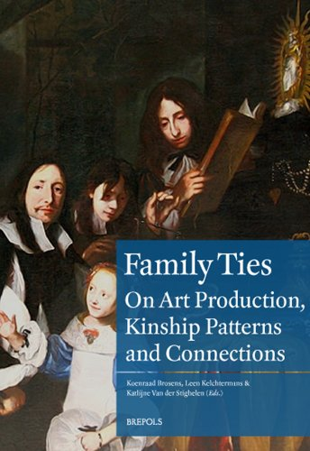 Family Ties: Art Production and Kinship Patterns in the Early Modern Low Countries