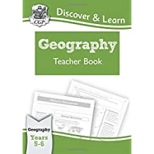 KS2 Discover & Learn: Geography - Teacher Book, Year 5 & 6 (CGP KS2 Geography)