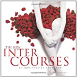 The New InterCourses: An Aphrodisiac Cookbook by Martha Hopkins (2007-02-01)