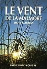 Le vent de la Malmort : Les enquêtes du commissaire Morgeon par Arriba