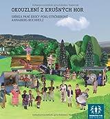 Okouzlení z Krusných hor: Sbírka paní Eriky Pohl-Ströherové Annaberg-Buchholz