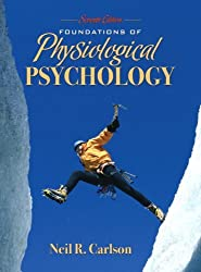 Foundations of Physiological Psychology by Neil R. Carlson (2007-12-23)