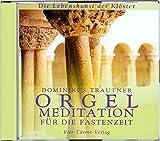 Image de Orgelmeditation für die Fastenzeit. CD: Die Lebenskunst der Klöster