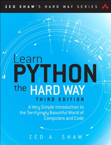 Learn Python the Hard Way (Zed Shaw's Hard Way)